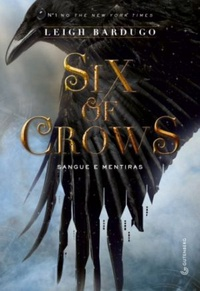 Six of Crows - Sangue e Mentiras