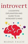 Introvert: A Scientific Explanation and Guide to an Introvert