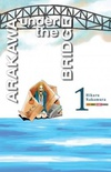 Arakawa Under the Bridge #01
