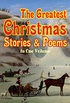The Greatest Christmas Stories & Poems in One Volume (Illustrated): 150+ Tales, Poems & Carols: Silent Night, Ring Out Wild Bells, The Gift of the Magi, ... The The Christmas Angel (English Edition)