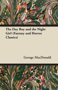 The Day Boy and the Night Girl (Fantasy and Horror Classics) (English Edition)