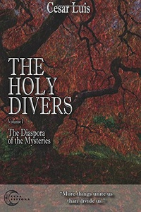 The Holy Divers (Vol.1): The Diaspora of the Mysteries