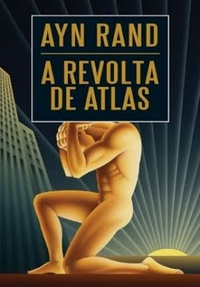 A Revolta de Atlas, vol. 1