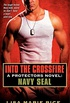 Into the Crossfire: A Protectors Novel: Navy SEAL