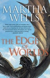 The Edge of Worlds