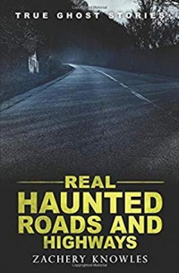 Real Haunted Roads and Highways