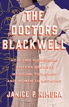 The Doctors Blackwell: How Two Pioneering Sisters Brought Medicine to Women and Women to Medicine (English Edition)