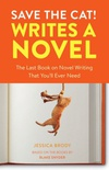 Save the Cat! Writes a Novel: The Last Book On Novel Writing You