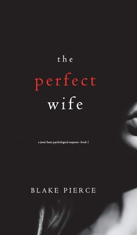 The Perfect Wife (A Jessie Hunt Psychological Suspense Thriller-Book One)