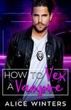 How to Vex a Vampire