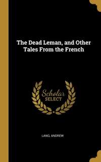 The Dead Leman, and Other Tales From the French