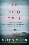 If You Tell: A True Story of Murder, Family Secrets, and the Unbreakable Bond of Sisterhood