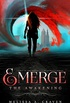 Emerge: The Awakening: (Immortals of Indriell Book 1) (English Edition)