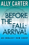 Before They Fall: Arrival