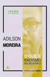 O que é racismo recreativo?
