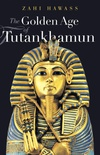 The Golden Age of Tutankhamun: Divine Might and Splendor in the New Kingdom