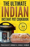 The Ultimate Indian Instant Pot Cookbook