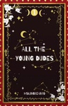 All the Young Dudes: Years 1-4
