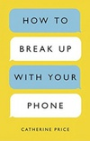 How to break-up with your phone