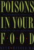 Poisons in Your Food: The Dangers You Face and What You Can Do About Them (English Edition)