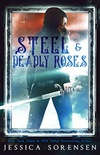Steel & Deadly Roses