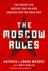The Moscow Rules: The Secret CIA Tactics That Helped America Win the Cold War (English Edition)