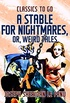 A Stable for Nightmares; or, Weird Tales (Classics To Go) (English Edition)