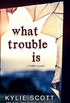 What Trouble Is