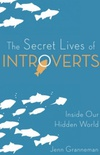 The Secret Lives of Introverts