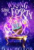 Wrong Side of Forty: A Paranormal Women