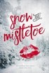 Snow and Mistletoe