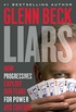 Liars: How Progressives Exploit Our Fears for Power and Control (English Edition)