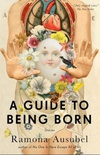 A Guide to Being Born