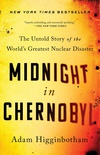 Midnight in Chernobyl: The Untold Story of the World