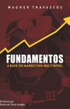 FUNDAMENTOS - A Base do Marketing Multinível
