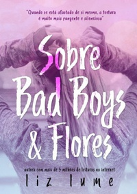 Sobre Bad Boys & Flores