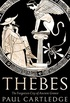 Thebes: The Forgotten City of Ancient Greece (English Edition)