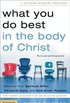 What You Do Best in the Body of Christ (Revised and Expanded)