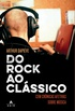 Do Rock ao Clássico