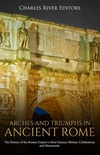 Arches and Triumphs in Ancient Rome