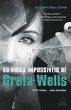 As Vidas Impossíveis de Greta Wells