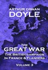 The British Campaign in France and Flanders - Volume 3: The Great War by Arthur Conan Doyle