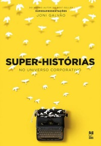 Super-histórias no universo corporativo