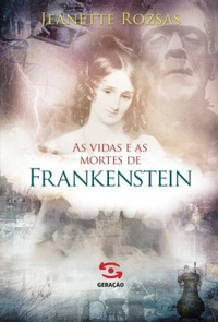 As Vidas e As Mortes de Frankenstein