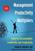 Management Productivity Multipliers: Tools for Accountability, Leadership, and Productivity (English Edition)
