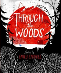 Through the Woods, Emily Carroll