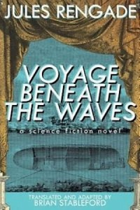 Voyage Beneath the Waves: A Science Fiction Novel