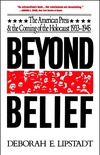 Beyond Belief: The American Press And The Coming Of The Holocaust, 1933- 1945 (English Edition)