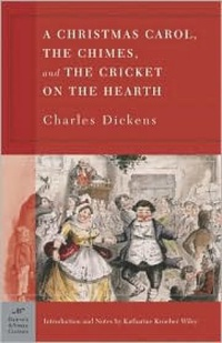 A Christmas Carol, The Chimes & The Cricket on the Hearth