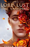 Lore and Lust Book Two: The Vanishing (English Edition)